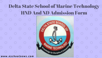 Apply For Delta State School of Marine Technology HND Admission Form 2019/2020 Session 10
