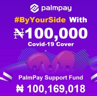PalmPay Offers To Support COVID-19 Affected Individual With N100,000 Each