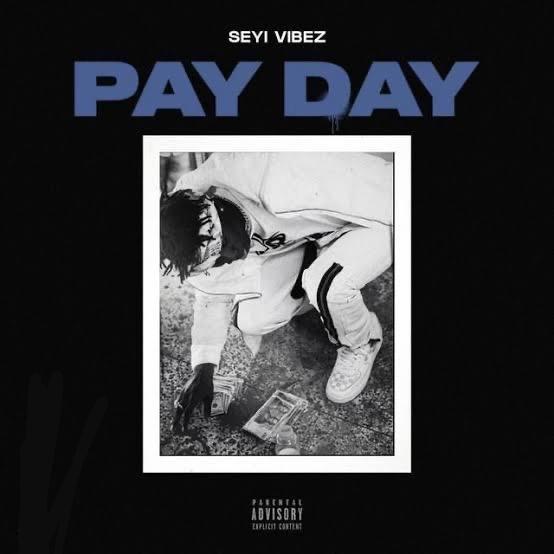 Seyi Vibez Payday Mp3 download
