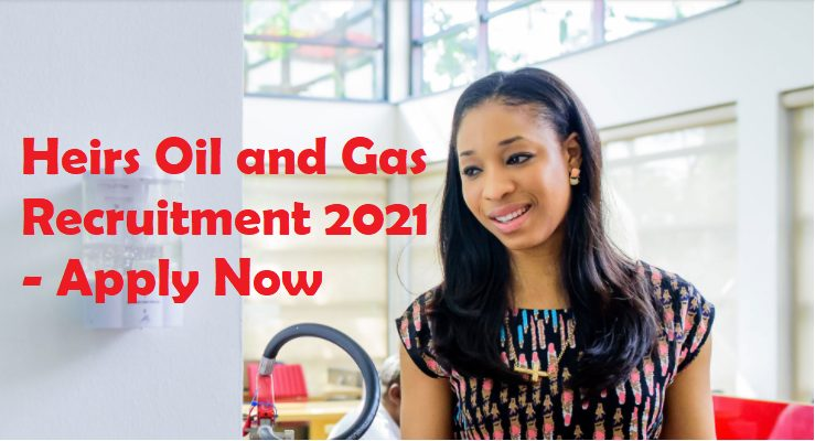 Job: Apply for Heirs Oil and Gas Recruitment 2021