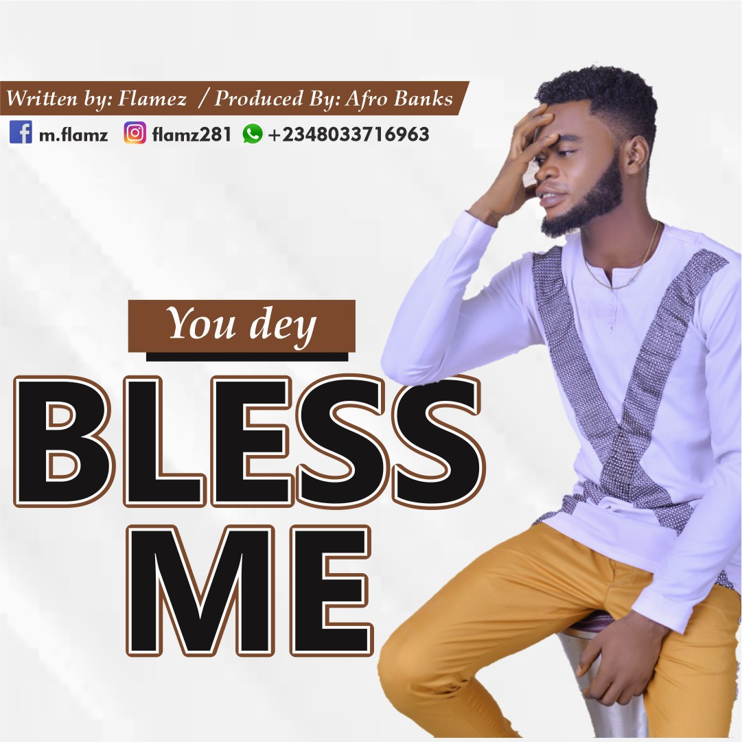 """[Music] - """"You Dey Bless Me"""" by Flamez"""